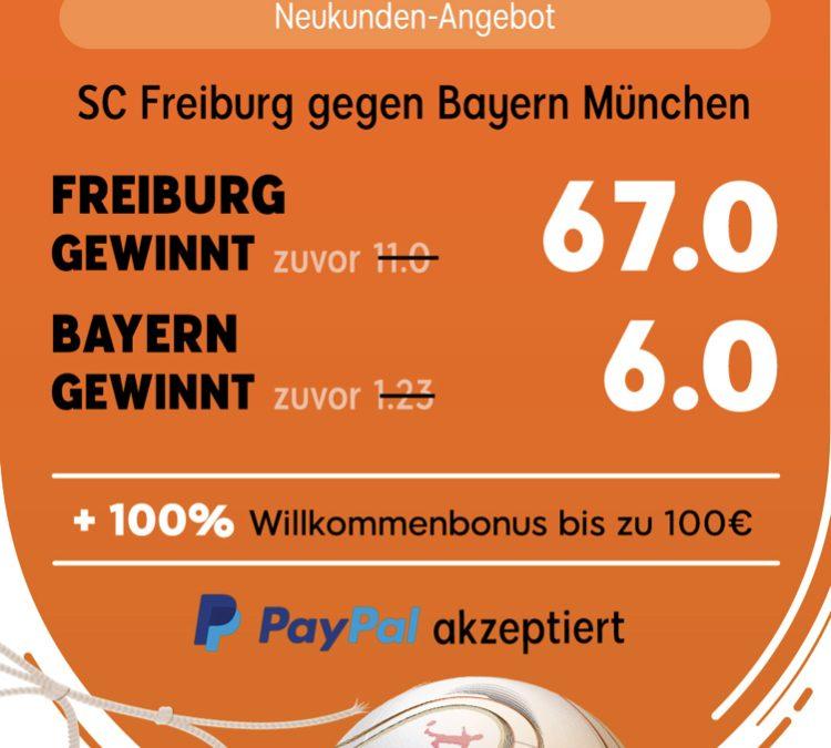 335 Euro für 5 – wenn Freiburg den FC Bayern schlägt